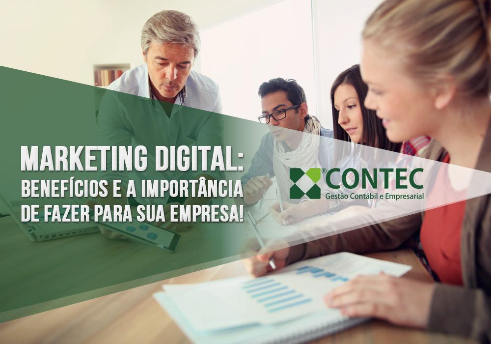 Marketing Digital: Benefícios E A Importância De Fazer Para Sua Empresa!