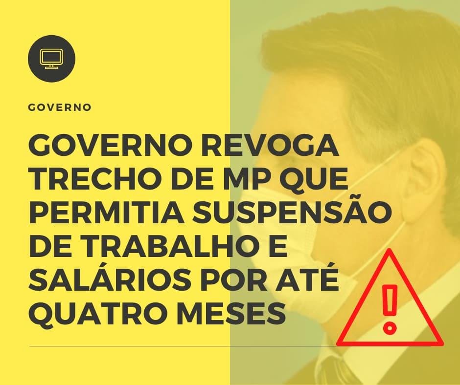 Governo Revoga Trecho De MP Que Permitia Suspensão De Trabalho E Salários Por Até Quatro Meses