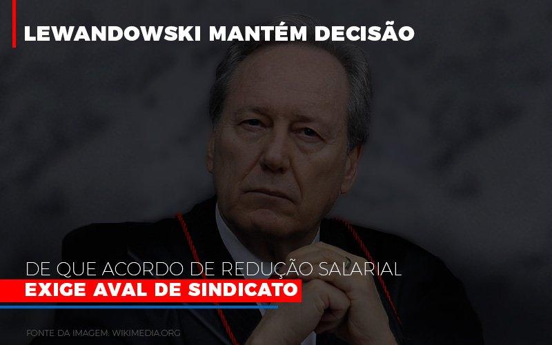 Lewnadowiski-mantem-decisao-de-que-acordo-de-reducao-salarial-exige-aval-dosindicato